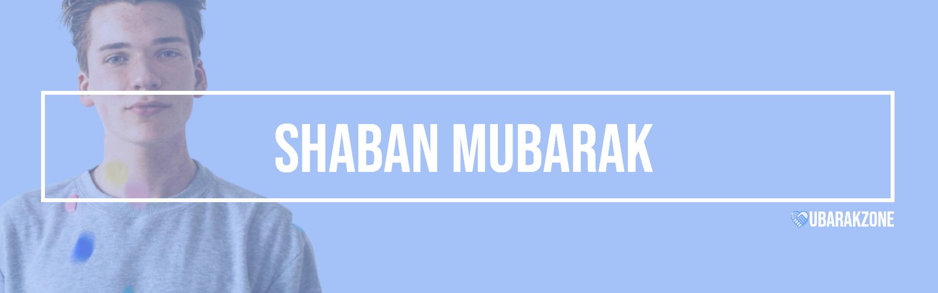 shaban mubarak wishes messages